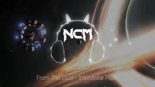 NoCopyrightMusic - best free music only.Free Download: http://ncm.su/from-the-dust-interstellar-rush/Follow From The Dust• https://soundcloud.com/ftdmusic• https://www.facebook.com/FromTheDustEDM----------------------------------------------------------------Follow NoCopyrightMusic:• https://soundcloud.com/ncmus• https://www.facebook.com/ncmus/• https://vk.com/ncmus• http://ncm.su/----------------------------------------------------------------NoCopyrightMusic is dedicated to promoting only best FREE music, which you can use on your YouTube videos or Twitch.If you use this music you must in the description of your video:1. Include the full title of the track.2. Include a link to this video.3. Credit the artist(s) of the track by including their social network links.----------------------------------------------------------------Subscribe to our channel! ;)