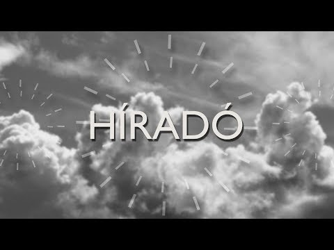 Híradó - 2018-05-11