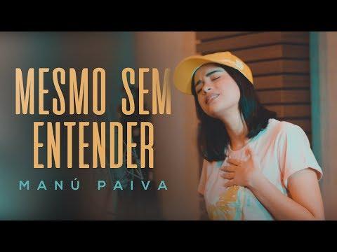 Mesmo Sem Entender - (Cover Versão Acústica) | Manú Paiva