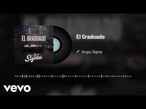 Grupo Sigma - El Graduado (Audio)