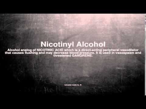 Medical vocabulary: What does Nicotinyl Alcohol mean