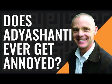 Adyashanti Interview: Does Adyashanti Ever Get Annoyed?