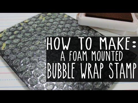 DIY Foam Mounted Bubble Wrap Stamp