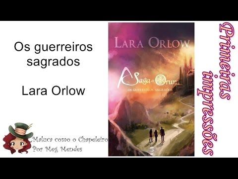 PRIMEIRAS IMPRESSÕES | Os guerreiros sagrados (A saga de Orum 1) - Lara Orlow