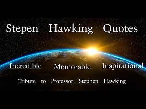 Stephen Hawking Quotes | Tribute to Scientist