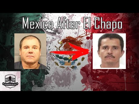 Mexico After El Chapo (Re-make w/ Updates)