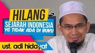 Video Ust. Adi Hidayat Bongkar Sejarah Indonesia yang DIHILANG-KAN di Buku Sejarah MP3, 3GP, MP4, WEBM, AVI, FLV Juli 2019