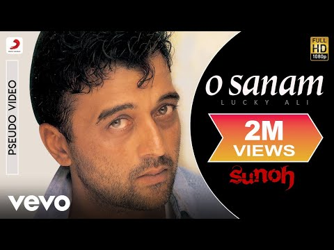 Video O Sanam - Sunoh | Lucky Ali | Official Hindi Pop Song download in MP3, 3GP, MP4, WEBM, AVI, FLV January 2017