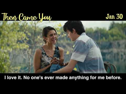 Then Came You | Official Trailer