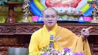 ĐĐ. Thích Quảng Tịnh Thuyết giảng đề tài: TÂM TÌNH VỚI PHẬT ngày 18/04/2019