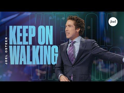 Keep On Walking | Joel Osteen