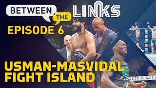 Between the Links, Episode 6: Kamaru Usman vs. Jorge Masvidal, 'Fight Island' Lineup - MMA Fighting by MMA Fighting