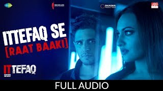 Nonton Ittefaq Se  Raat Baaki    Ittefaq   Full Audio   Sidharth Malhotra   Sonakshi Sinha   Akshaye Khanna Film Subtitle Indonesia Streaming Movie Download