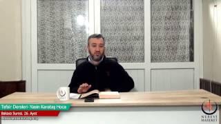 002 Bakara Suresi II. Kur 026. Ayetin Tefsiri (Yasin Karataş Hoca)