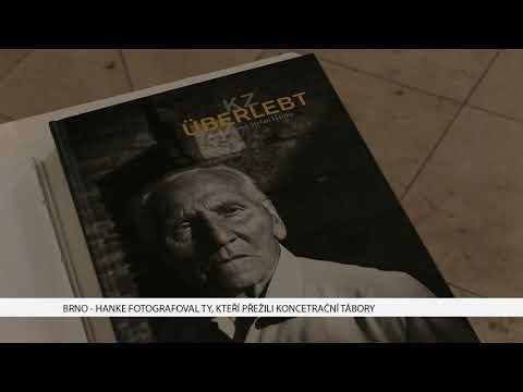 TV Brno 1: 8.1.2017 Hanke fotografoval ty, kteří přežili koncentrační tábory.