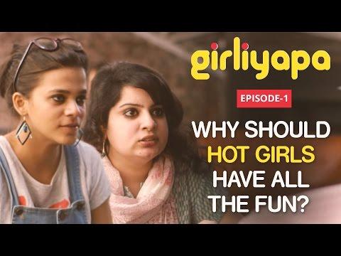 Girliyapa EP 01 | Why Should Hot Girls Have All The Fun? feat. Mallika Dua & Srishti Srivastava