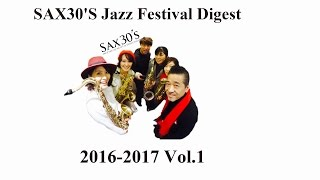 Sax30's 2016-2017 Jazz Fest Digest Vol.1