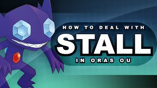 How to Deal with Stall in ORAS OU: Competitive Analysis by Thunder Blunder 777