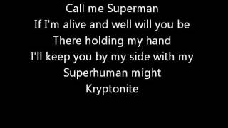 3 Doors Down - Kryptonite (lyrics)