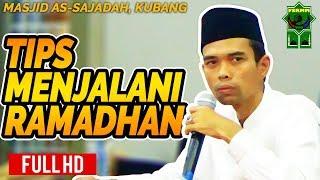 Video Tips Menjalani Ramadhan - Ustadz Abdul Somad Lc, MA MP3, 3GP, MP4, WEBM, AVI, FLV Juni 2018