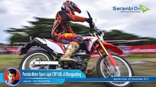 Pecinta Motor Sport Jajal CRF150L di Blangpadang