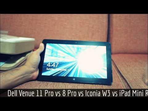 Dell Venue 11 Pro Unboxing and Hands On  vs Dell Venue 8 Pro vs iPad Mini Retina vs Acer Iconia W3