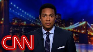Video Don Lemon to Trump: What grade are you in? MP3, 3GP, MP4, WEBM, AVI, FLV April 2018