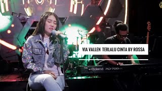Video Via Vallen - Terlalu Cinta by Rossa ( Cover Version ) MP3, 3GP, MP4, WEBM, AVI, FLV Juli 2018