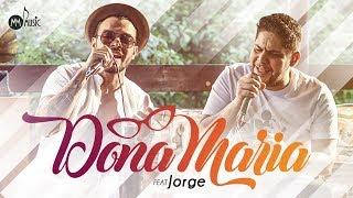 Video Thiago Brava Ft. Jorge - Dona Maria MP3, 3GP, MP4, WEBM, AVI, FLV Maret 2018