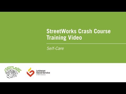 StreetWorks Crash Course Training Video: Self-Care