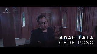 Video GEDE ROSO - ABAH LALA OFFICIAL VIDEO CLIP MP3, 3GP, MP4, WEBM, AVI, FLV Agustus 2019