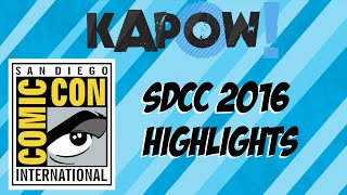 SDCC 2016 Highlights
