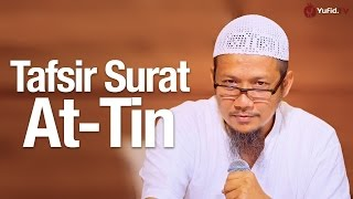 Pengajian Tafsir Quran: Tafsir Surah At-Tin - Ustadz Sufyan Bafin Zen