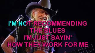Willie Nelson   Once You're Past The Blues