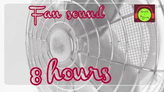 Fan sound for sleeping and relaxing - 8 hours - White noise