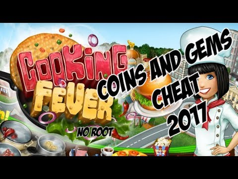 Cooking Fever Coins And Diamonds Cheat 2018 -NO ROOT-