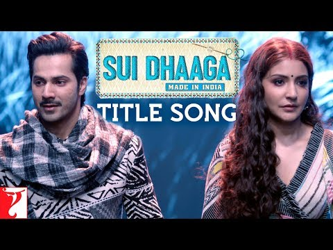 Sui Dhaaga Full Title Song | Anushka Sharma | Varun Dhawan | Anu Malik | Varun Grover