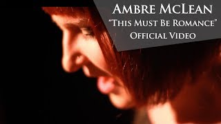Ambre McLean - This Must Be Romance