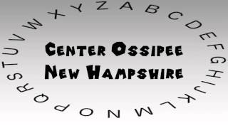 West Ossipee (NH) United States  City pictures : How to Say or Pronounce USA Cities — Center Ossipee, New Hampshire