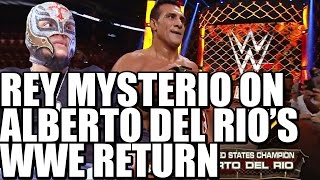 Rey Mysterio Shoots on Alberto Del Rio Returning to WWE