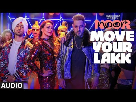 Move Your Lakk Full Audio Song | Noor | Sonakshi Sinha & Diljit Dosanjh, Badshah | T-Series