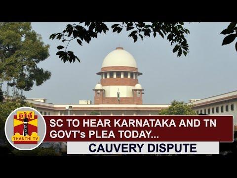 Supreme-Court-to-hear-Karnataka-Tamil-Nadu-Govts-Plea-on-Cauvery-Dispute-Today-Thanthi-TV