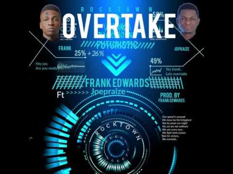 MusiC :: Frank Edwards - Overtake Feat. Joe Praize