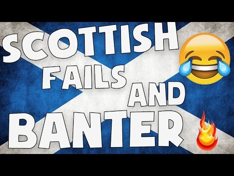 FUNNY SCOTTISH FAILS AND BANTER!!!