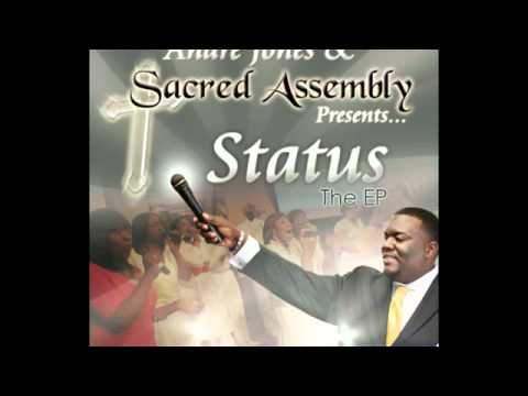 Status (is changing) By Pastor Andre Jones & Sacred Assembly