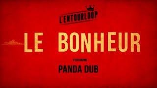 Video L'ENTOURLOOP Ft. Panda Dub - Le Bonheur (Official Audio) MP3, 3GP, MP4, WEBM, AVI, FLV September 2019