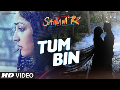Tum Bin VIDEO SONG | SANAM RE | Pulkit Samrat, Yami Gautam