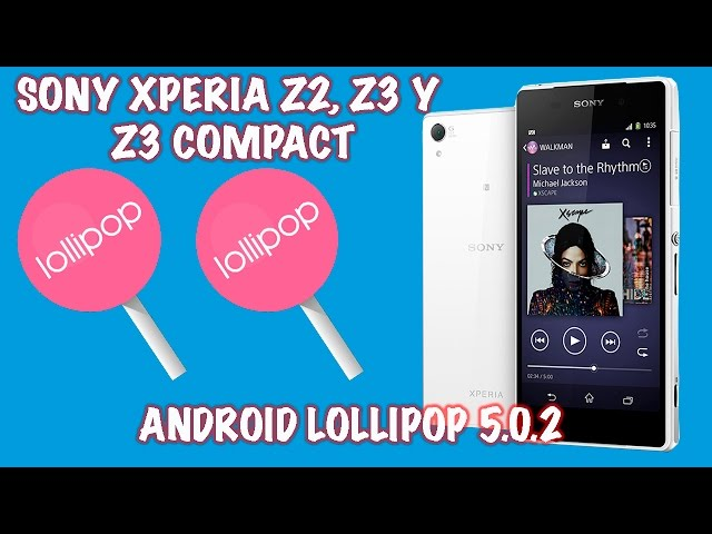 Instalar Android 5.0.2 Lollipop Sony Xperia Z2, Z3, Z3 Compact
