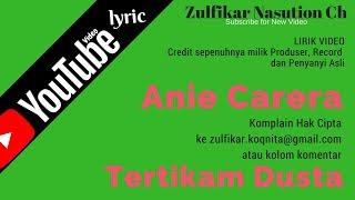Anie Carera - Tertikam Dusta (Lirik)