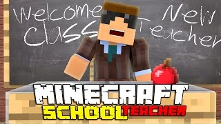 "NEW TEACHER!   Minecraft School Teacher S:1 Ep.1 ""Minecraft Roleplay"""